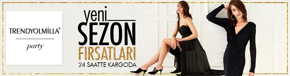 TRENDYOLMİLLA - Party - Yeni Sezon