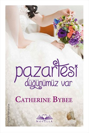 Novella Yayınları Catherine Bybee - Pazartesi Düğünümüz Var