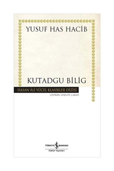 Kutadgu Bilig Yusuf Has Hacib İş Bankası Kültür Yayınları