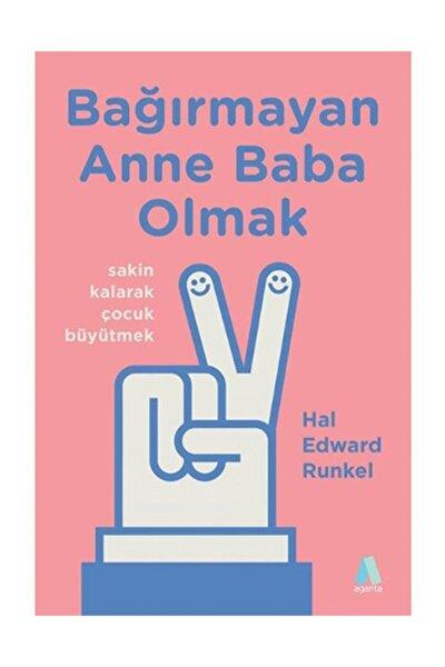 Bağırmayan Anne Baba Olmak - Hal Edward Runkel 9786059851985