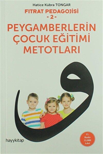 Fıtrat Pedagojisi 2 ( Peygamberlerin Çocuk Eğitimi Metotları) - Hatice Kübra Tongar -