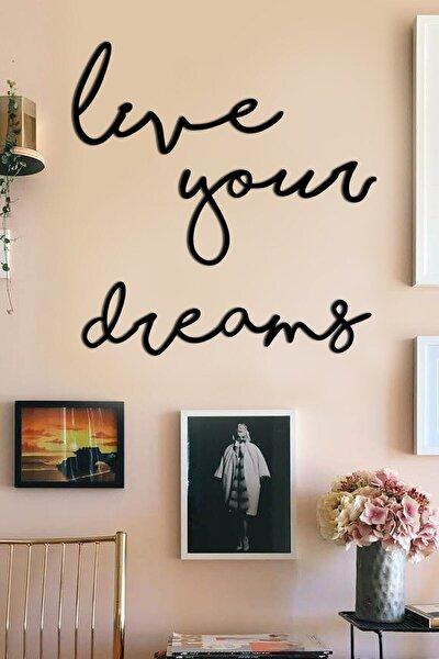 Ahşap Siyah Live Your Dreams Duvar Tablosu