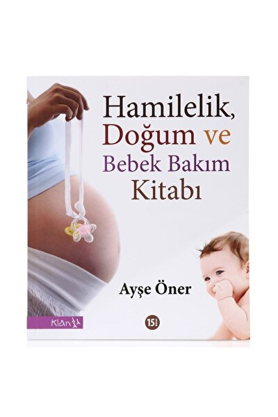 Hamilelik, Doğum Ve Bebek Bakım Kitabı Ayşe Öner