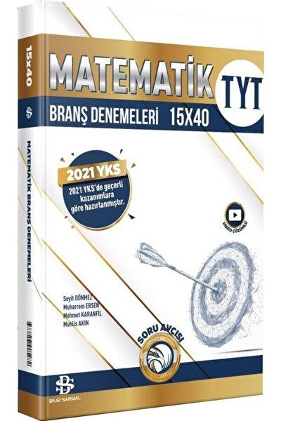Tyt Matematik 15 X 40 Branş Denemeleri Bilgi Sarmal Yayınları