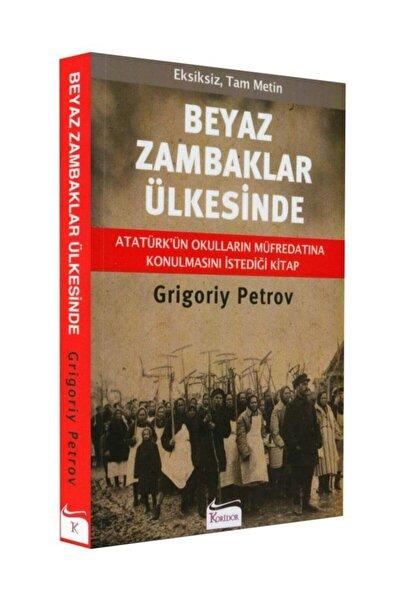 Beyaz Zambaklar Ülkesinde - Grigory Petrov -
