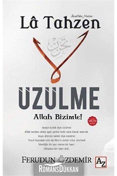 La Tahzen-üzülme Allah Bizimle!