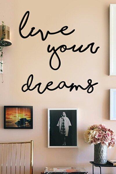 Live Your Dreams Dekoratif Duvar Tablosu
