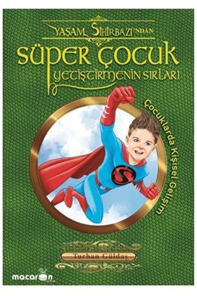 Süper Çocuk Yetiştirmenin Sırları