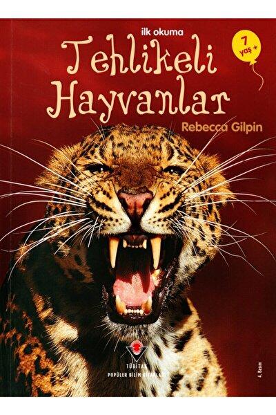 İlk Okuma - Tehlikeli Hayvanlar Rebecca Gilpin