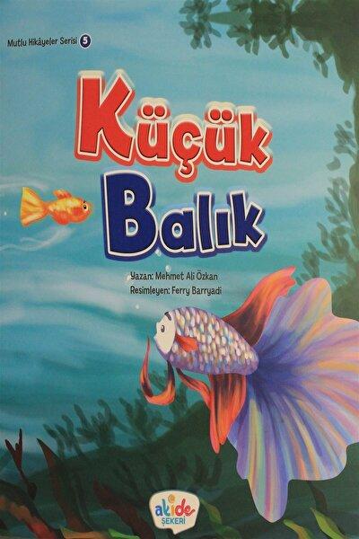 Mutlu Hikayeler Serisi 5 Küçük Balık -Mehmet Ali Özkan