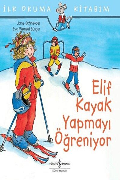 Elif Kayak Yapmayı Öğreniyor - Liane Schneider 9786052953112