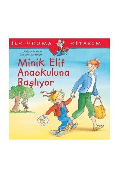 Minik Elif Anaokuluna Başlıyor / Ilk Okuma Kitabım