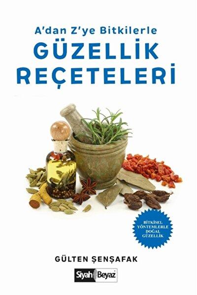 A'dan Z'ye Bitkilerle Güzellik Reçeteleri - Gülten Şenşafak 9786257165518