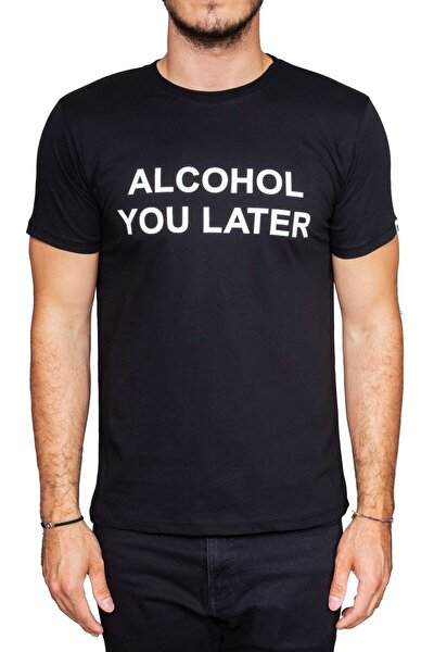 Alcohol You Later Yazılı Siyah T-shirt