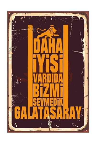 Daha Iyisi Vardı Da Biz Mi Sevmedik Galatasaray Retro Vintage Ahşap Poster