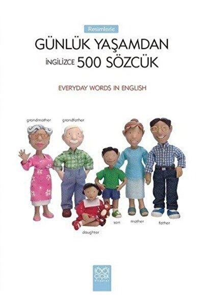 Ingilizce Sözcük Kitap & Resimlerle Günlük Yaşamdan 500 Sözcük