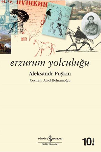 Erzurum Yolculuğu - Aleksandr Puşkin
