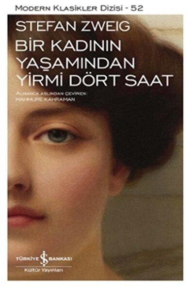 Bir Kadının Yaşamından Yirmi Dört Saat - Stefan Zweig -