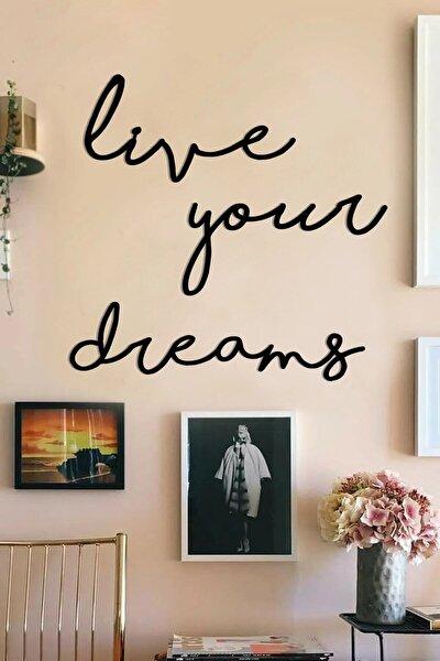 Live Your Dreams Dekoratif Ahşap Modern Duvar Yazısı Tablo