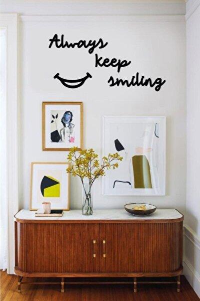 Always Keep Smiling Duvar Yazısı Dekoratif Tablo Ahşap Duvar Yazısı