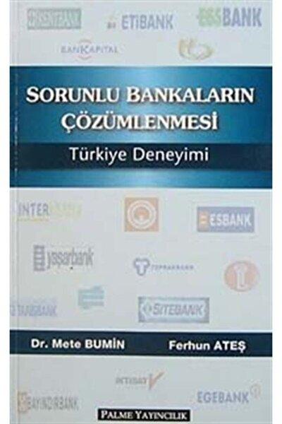 Sorunlu Bankaların Çözümlenmesi Türkiye Deneyimi