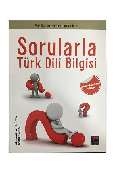 Sorularla Türk Dili Bilgisi - Dil Yazıları- Okudukça - Abdurrahman Günay