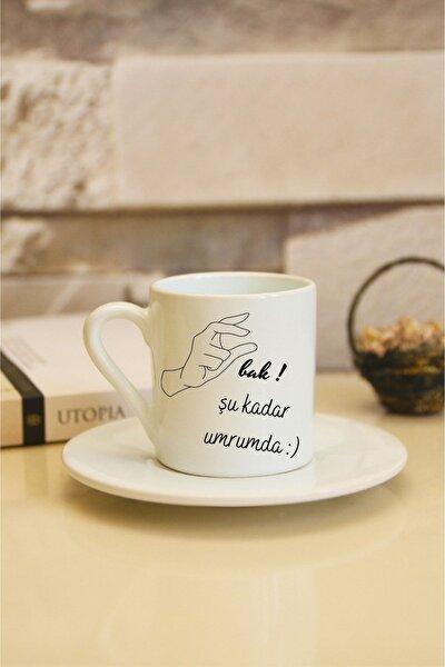Bak Şu Kadar Umrumda Baskılı Beyaz Türk Kahvesi Fincanı