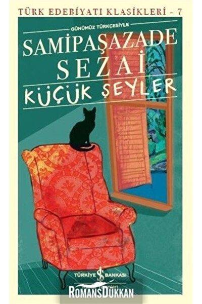 Küçük Şeyler & Günümüz Türkçesiyle