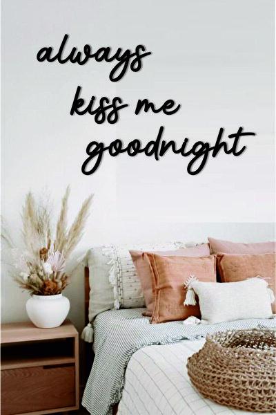 Ahşap Duvar Yazı Dekorasyonu Always Kiss Me Goodnight