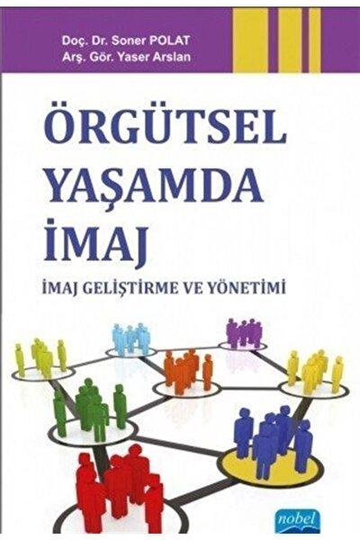 Örgütsel Yaşamda Imaj: Imaj Geliştirme Ve Yönetimi