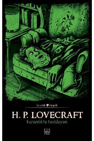 Karanlıkta Fısıldayan - - Howard Phillips Lovecraft