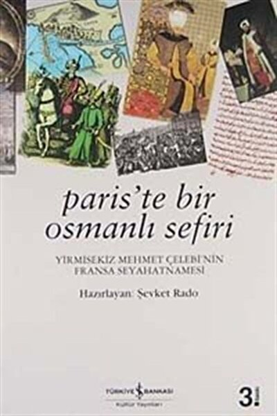 Paris'te Bir Osmanlı Sefiri / Yirmisekiz Mehmet Çelebi'nin Fransa Seyahatnamesi