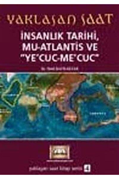 Yaklaşan Saat & İnsanlık Tarihi, Mu Atlantis Ve Ye'cuc-me'cuc