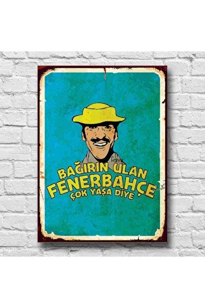 Bağırın Ulan Fenerbahçe Çok Yaşa Diye Retro Tablo