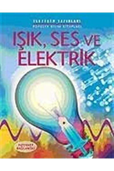 Işık Ses ve Elektrik