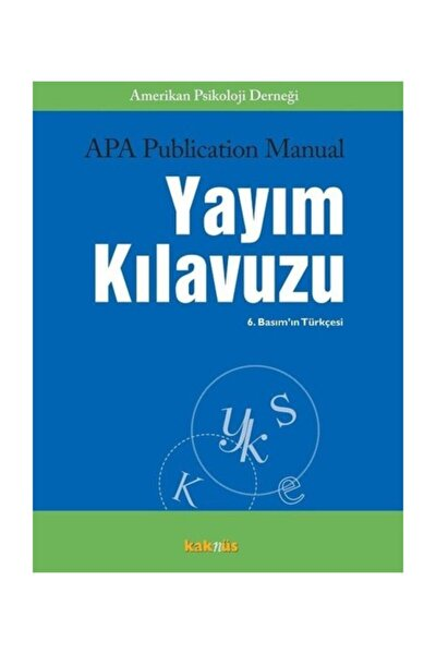APA Publication Manual Yayım Kılavuzu Kolektif