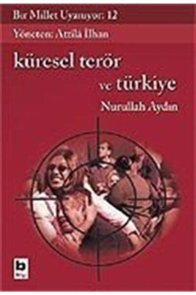 Bir Millet Uyanıyor! 12 / Küresel Terör Ve Türkiye