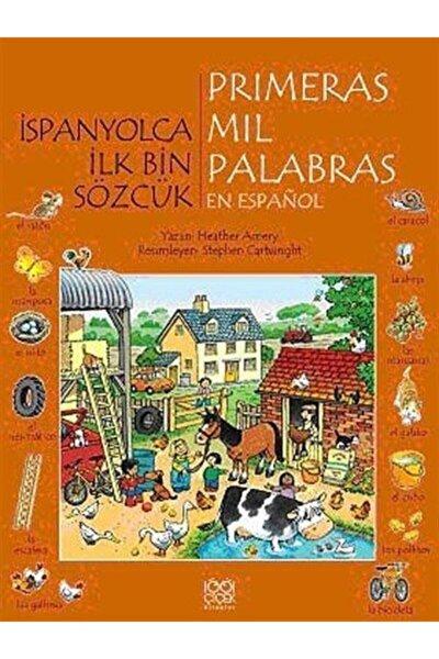 İspanyolca İlk Bin Sözcük - Primeras Mil Palabras en Espanol - Heather Amery 9786054525874