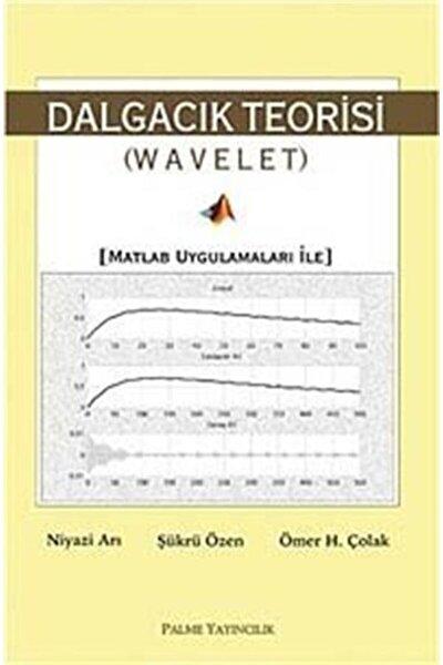 Dalgacık Teorisi (wavelet) & Matlab Uygulamaları Ile
