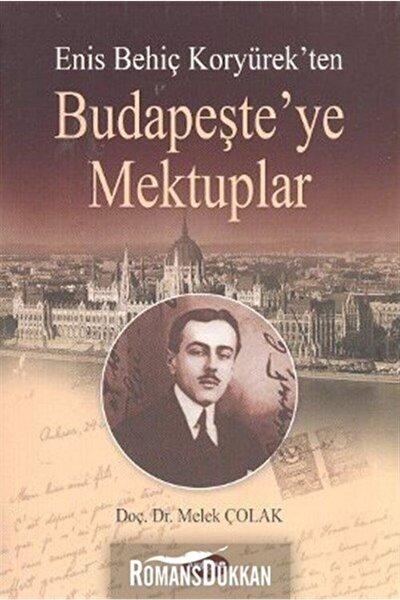 Enis Behiç Koryürek'ten Budapeşte'ye Mektuplar