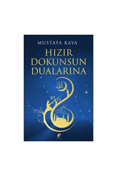 Mustafa Kaya Hızır Dokunsun Dualarına