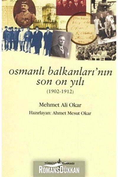 Osmanlı Balkanlarının Son On Yılı