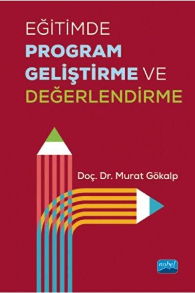 Eğitimde Program Geliştirme Ve Değerlendirme - Murat Gökalp