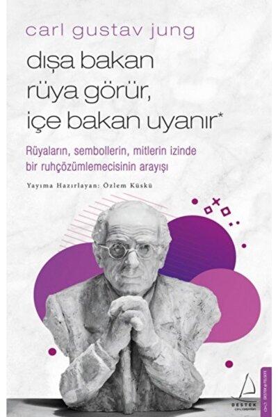 Carl Gustav Jung - Dışa Bakan Rüya Görür, Içe Bakan Uyanır