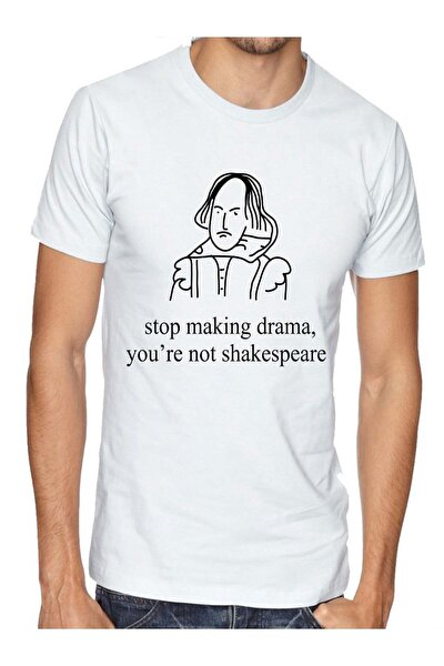 Stop Making Drama You're Not Shakespeare - Tshirt