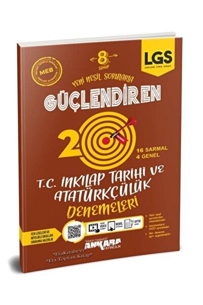 Ankara Yayıncılık 8. Sınıf Lgs T.c Inkılap Tarihi Güçlendiren 20 Deneme Yeni 2021