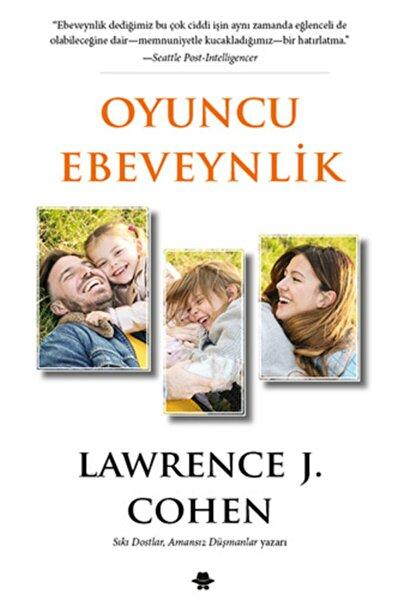 Oyuncu Ebeveynlik - Lawrence J. Cohen 9786056998331