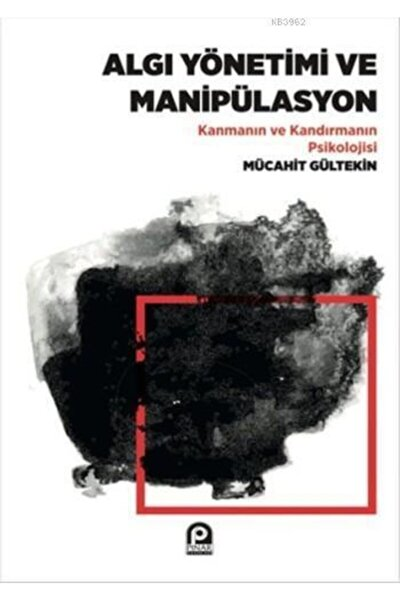 Algı Yönetimi Ve Manipülasyon & Kanmanın Ve Kandırmanın Psikolojisi