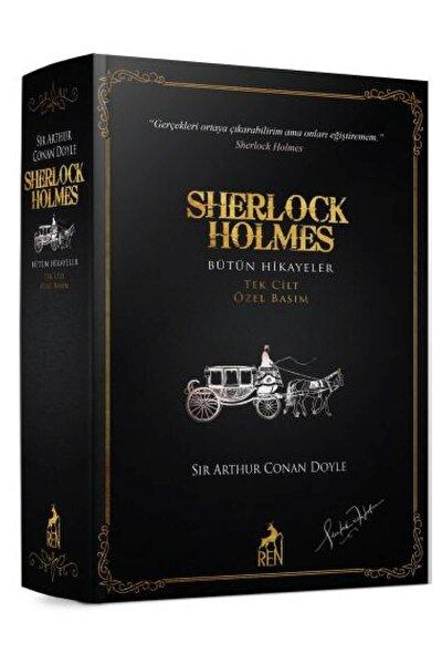 Sherlock Holmes Bütün Hikayeler Tek Cilt Özel Basım Sir Arthur Conan Doyle