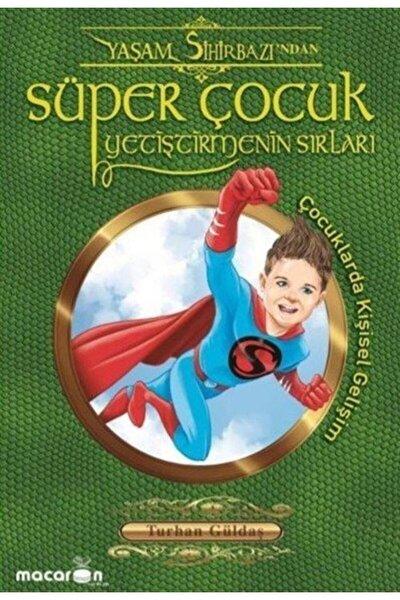 Süper Çocuk Yetiştirmenin Sırları - Turhan Güldaş 9786058129016